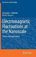Electromagnetic Fluctuations at the Nanoscale Theory and Applications by Alexander I. Volokitin, Bo N.J. Persson