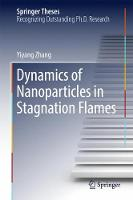 Dynamics of Nanoparticles in Stagnation Flames by Yiyang Zhang