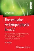 Theoretische Festk?rperphysik Band 2 Anwendungen: Nichtgleichgewicht, Verhalten in ?u?eren Feldern, Kollektive PH?nomene by Gerd Czycholl