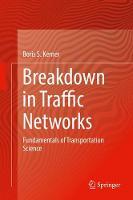 Breakdown in Traffic Networks Fundamentals of Transportation Science by Boris S. Kerner