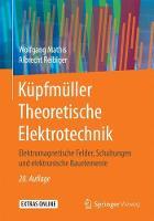 Kupfmuller Theoretische Elektrotechnik Elektromagnetische Felder, Schaltungen Und Elektronische Bauelemente by Wolfgang Mathis