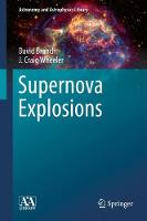 Supernova Explosions by David Branch, J. Craig Wheeler