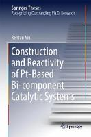 Construction and Reactivity of Pt-Based Bi-component Catalytic Systems by Rentao Mu