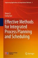 Effective Methods for Integrated Process Planning and Scheduling by Xinyu Li, Liang Gao