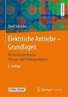 Elektrische Antriebe - Grundlagen Mit Durchgerechneten UEbungs- Und PRufungsaufgaben by Dierk Schroder