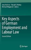 Key Aspects of German Employment and Labour Law by Jens Kirchner