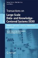 Transactions on Large-Scale Data- and Knowledge-Centered Systems XXXII Special Issue on Big Data Analytics and Knowledge Discovery by Abdelkader Hameurlain
