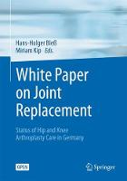 White Paper on Joint Replacement Status of Hip and Knee Arthroplasty Care in Germany by Hans-Holger Bles