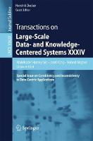 Transactions on Large-Scale Data- and Knowledge-Centered Systems XXXIV Special Issue on Consistency and Inconsistency in Data-Centric Applications by Abdelkader Hameurlain
