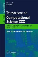Transactions on Computational Science XXX Special Issue on Cyberworlds and Cybersecurity by Marina Gavrilova