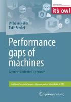 Performance gaps of machines A process oriented approach by Wilhelm Nusser, Thilo Steckel