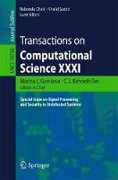 Transactions on Computational Science XXXI Special Issue on Signal Processing and Security in Distributed Systems by Marina L. (University of Calgary, Canada) Gavrilova