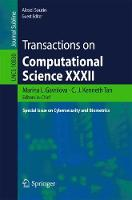 Transactions on Computational Science XXXII Special Issue on Cybersecurity and Biometrics by Marina L. Gavrilova