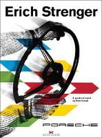 Erich Strenger and Porsche A Graphical Report by Mats Kubiak