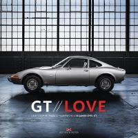 GT Love 50 Years of Opel GT by Harald Hamprecht