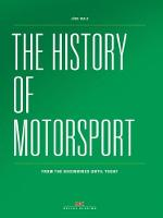 The History of Motorsport From the Beginnings Until Today by Jorg Walz
