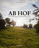 Ab Hof [Direct from the Farm] A Culinary Journey to Austria's Small Suppliers by Manuel Zauner, Alexander Rieder