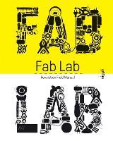FabLab: Revolution Field Manual by Massimo Menichinelli, Camille Bosque
