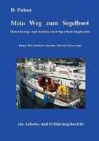 Mein Weg Zum Segelboot by D Puhan