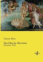 Das Glas Im Altertume by Anton Kisa