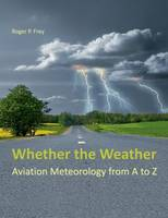Whether the Weather by Roger Peter Frey