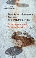 Gesprachspsychotherapie Focusing Korperpsychotherapie by Berufsverband Sgfk