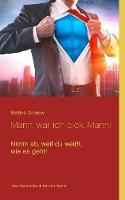 Mann, War Ich Dick, Mann! by Bettina Gronow