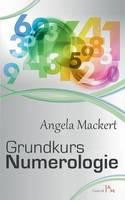 Grundkurs Numerologie by Angela Mackert