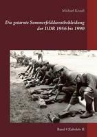 Die Getarnte Sommerfelddienstbekleidung Der Ddr 1956 Bis 1990 by Michael Krauss