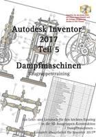 Autodesk Inventor 2017, Dampfmaschinen by Hans-J Engelke