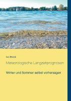 Meteorologische Langzeitprognosen by Ivo Bruck