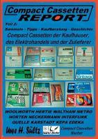 Compact Cassetten Report - Teil 2 Sammeln - Tipps - Kaufberatung - Kaufhauser - Elektrohandel - Zulieferer by Uwe H Sultz
