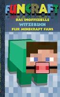 Funcraft - Das Inoffizielle Witzebuch Fur Minecraft Fans by Theo Von Taane