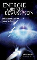 Energie - Substanz - Bewusstsein by Werner Smigelski