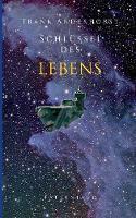 Schlussel Des Lebens by Frank Anderhorst