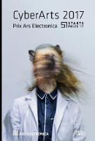 Cyberarts 2017 International Compendium Prix Ars Electronica by Hannes Leopoldseder