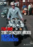 I'm One: 21st Century Mods by Horst A. Friedrichs