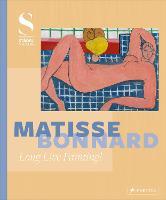 Matisse - Bonnard Long Live Painting! by Felix Kramer, Dita Amory, Jenny Graser, Margrit Hahnloser-Ingold