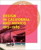 Design in California and Mexico 1915-1985 Found in Translation by Keith Eggener, Jennifer Josten, Ana Elena Mallet