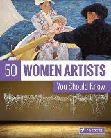 50 Women Artists You Should Know by Christiane Weidemann