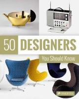 50 Designers You Should Know by Claudia Hellmann, Nina Kozel, Hajo Duchting