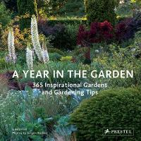 Year in the Garden 365 Inspirational Gardens and Gardening Tips by Gisela Keil, Jurgen Becker