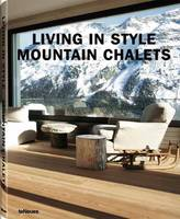 Living in Style Mountain Chalets by teNeues
