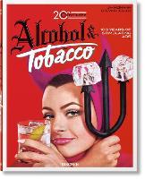 Jim Heimann: 20th Century Alcohol & Tobacco Ads by Allison Silver