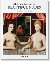 What Great Paintings Say: Beautiful Nudes by Rose-Marie Hagen, Rainer Hagen