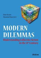 Modern Dilemmas - Understanding Collective Action in the 21st Century by Dylan Kissane, Alexandru Volacu, Adrian Miroiu