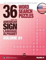 36 Word Search Puzzles with the American Sign Language Alphabet, Volume 01 ASL Fingerspelling Word Search Games by Lassal