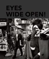 Eyes Wide Open! 100 Years Of Leica by Hans-Michael Koetzle