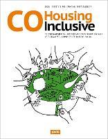 Cohousing Inclusive Self-Organized, Community-Led Housing for All by Larisa Tsvetkova
