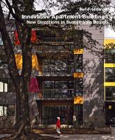 Innovative Apartment Buildings New Directions in Sustainable Design by Avi Friedman